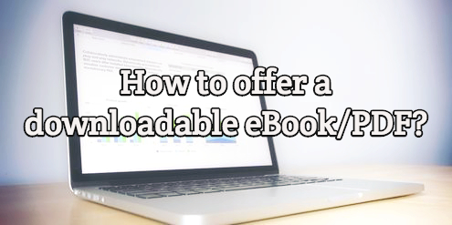 Inbound Question How to offer a downloadable eBook:PDF?