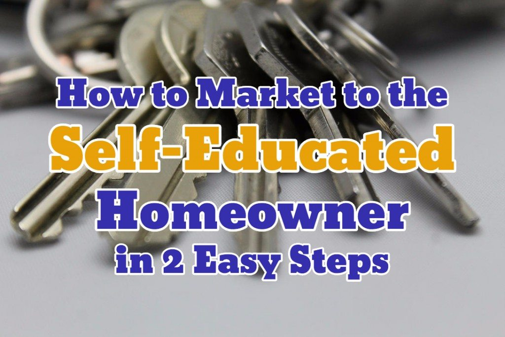 How to Market to the Self-Educated Homeowner