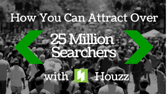 How You Can Attract Over 25 Million Searcher with Houzz