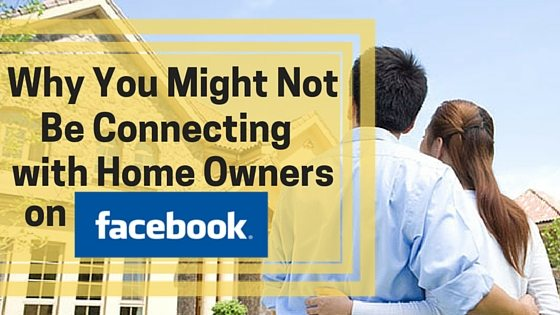 Why You Might Not Be Connecting with Home Owners on Facebook Reach vs. Engagement