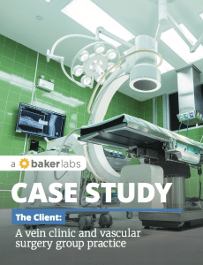 Case Study_Medical Practice_ Vein Clinic_ Baker Labs