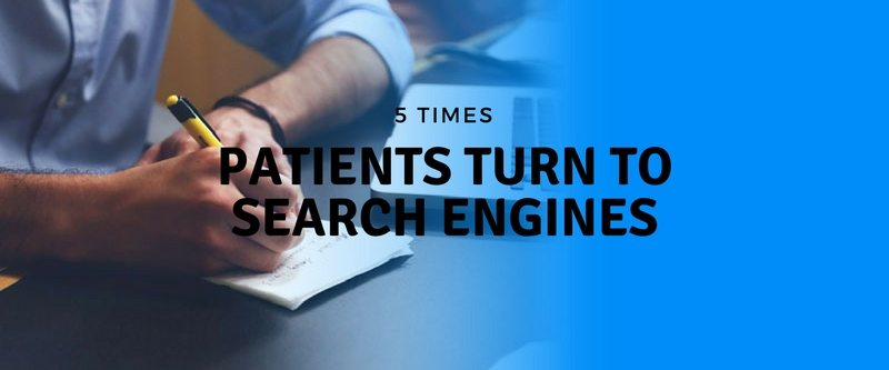 5 Times Patients Turn To Search Engines
